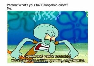 Squidward Tentacles funny memes