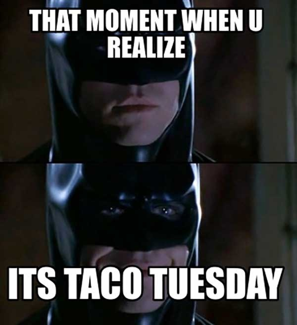 Taco Tuesday Meme Funny, 9 Funny Pictures Dump