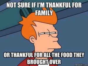 Funny Thanksgiving Memes (unkleaboki funny memes 2020): Thanksgiving Turkey, funny quarantine memes and Thanksgiving Quotes
