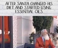 382726 After Santa Changed His Diet And Started Using Essential Oils