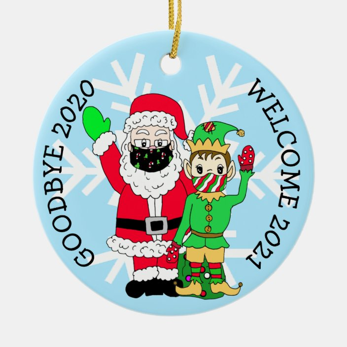 goodbye 2020 welcome 2021 santa elf facemask ceramic ornament