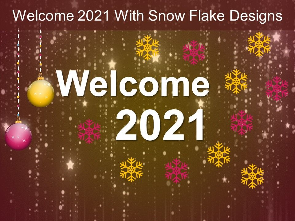 welcome 2021 with snow flake designs ppt infographic slide01