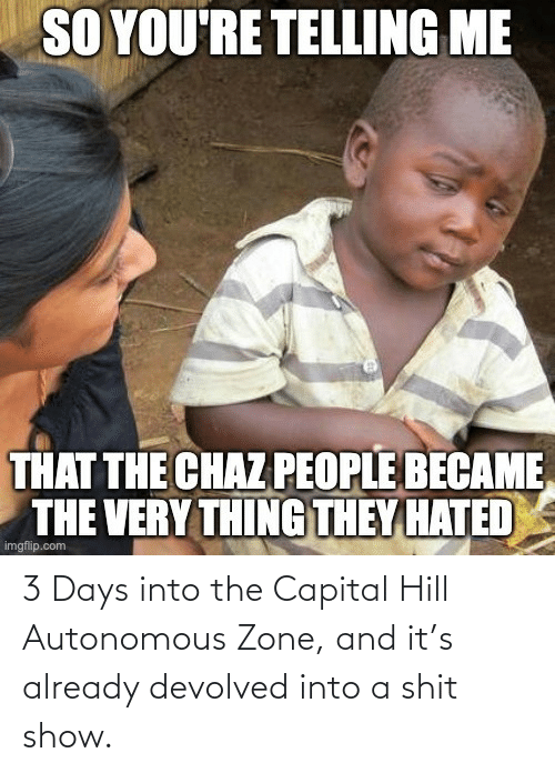 3 days into the capital hill autonomous zone and its 72526023
