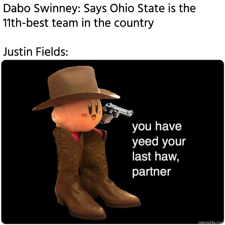 Dabo Swinney Says ohio state is the 11th best team in the country Meanwhile Justin Fields meme 9029