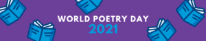 world poetry day, world poetry day 2021, international poetry day, poem day, poetry day